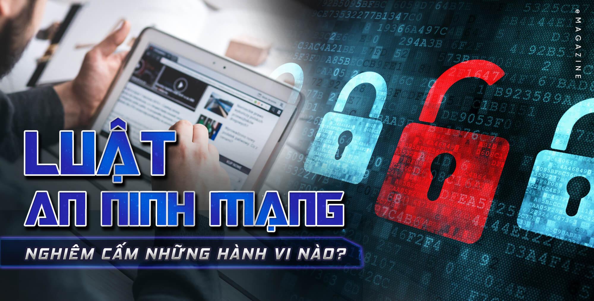 Những hành vi bị cấm đối với người dùng internet khi Luật An Ninh Mạng được ban hành